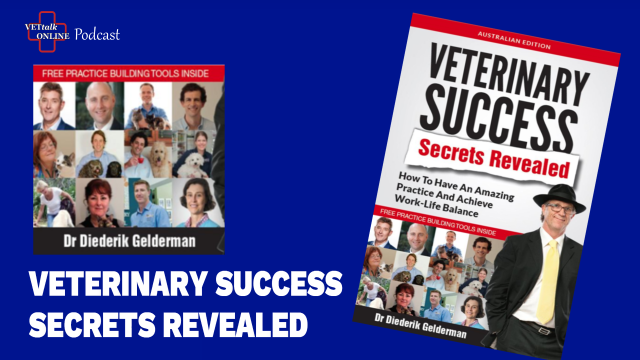 Veterinary Success Secrets Revealed - Dr Diederik Gelderman